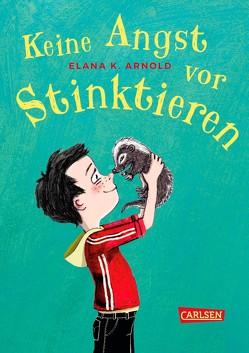 Keine Angst vor Stinktieren (Bat und Thor 1) von Arnold,  Elana K., Bohn,  Maja, Hachmeister,  Sylke