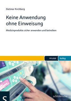 Keine Anwendung ohne Einweisung von Kirchberg,  Dietmar