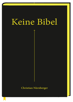 Keine Bibel von Jung,  Eva, Nürnberger,  Christian