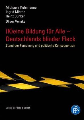 (K)eine Bildung für alle – Deutschlands blinder Fleck von Kuhnhenne,  Michaela, Miethe,  Ingrid, Sünker,  Heinz, Venzke,  Oliver
