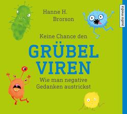Keine Chance den Grübelviren von Brorson,  Hanne H., Schneider,  Gabriele, Veit,  Peter