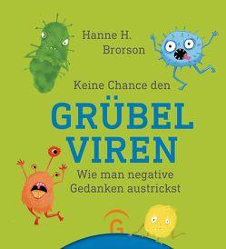 Keine Chance den Grübelviren von Brorson,  Hanne H., Schneider,  Gabriele, Weidenbach,  Bille