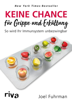 Keine Chance für Grippe und Erkältung von Fuhrman,  Joel