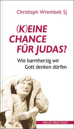 (K)eine Chance für Judas? von Wrembek,  Christoph