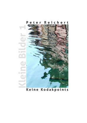 Keine Kodakpoints von Reichert,  Peter