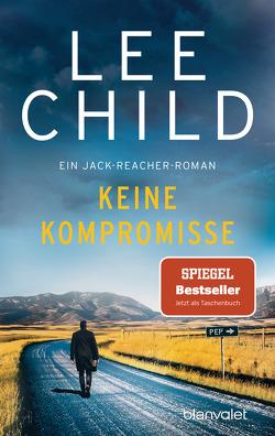 Keine Kompromisse von Bergner,  Wulf, Child,  Lee