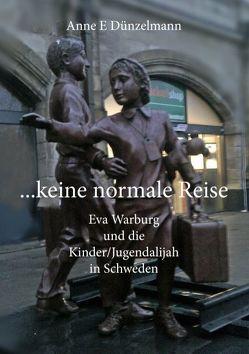 … keine normale Reise … von Dünzelmann,  Anne E