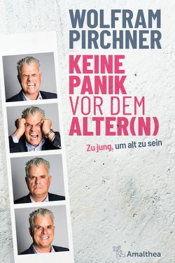 Keine Panik vor dem Alter(n) von Pirchner,  Wolfram