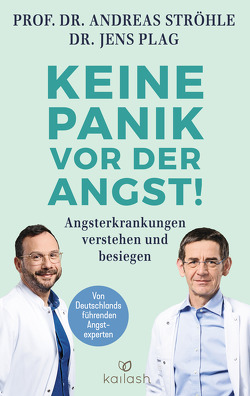 Keine Panik vor der Angst! von Plag,  Jens, Ströhle,  Andreas