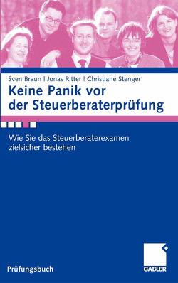 Keine Panik vor der Steuerberaterprüfung von Braun,  Sven, Ritter,  Jonas, Stenger,  Christiane