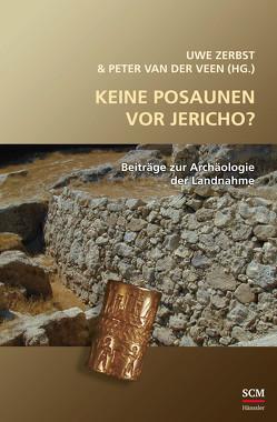 Keine Posaunen vor Jericho? von Veen,  Peter van der, Zerbst,  Uwe