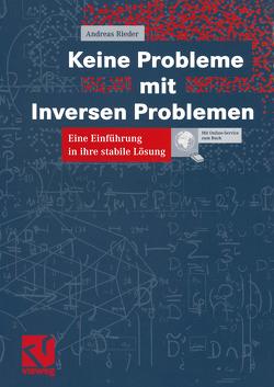 Keine Probleme mit Inversen Problemen von Rieder,  Andreas