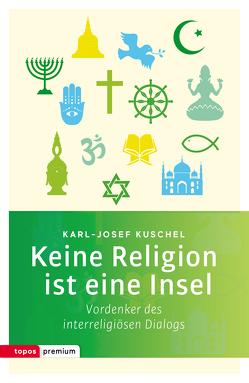 Keine Religion ist eine Insel von Kuschel,  Karl-Josef
