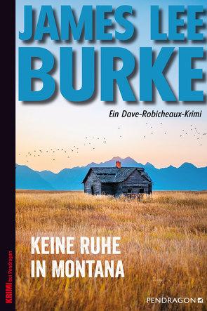 Keine Ruhe in Montana von Burke,  James Lee, Gockel,  Bernd