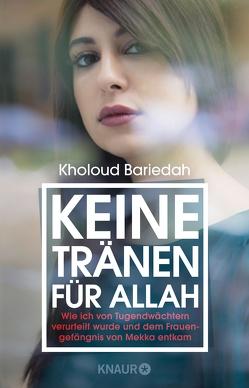 Keine Tränen für Allah von Bariedah,  Kholoud, Orth,  Günther