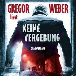 Keine Vergebung von Weber,  Gregor