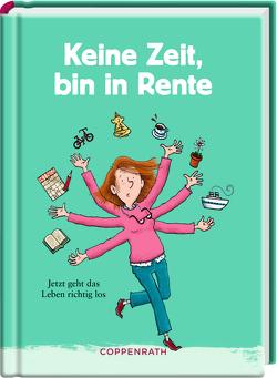Keine Zeit, bin in Rente (Frauenversion) von Saleina,  Thorsten