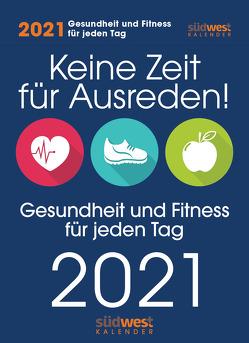 Keine Zeit für Ausreden! Gesundheit und Fitness für jeden Tag 2021 Tagesabreißkalender –