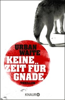 Keine Zeit für Gnade von Bezzenberger,  Marie-Luise, Waite,  Urban