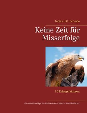 Keine Zeit für Misserfolge von Schrade,  Tobias H.G.