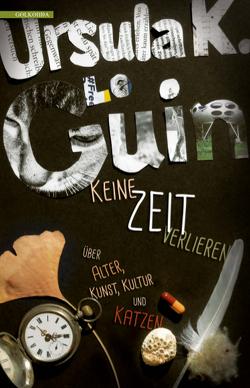 Keine Zeit verlieren von Le Guin,  Ursula K., Wachs,  Anna-Marie