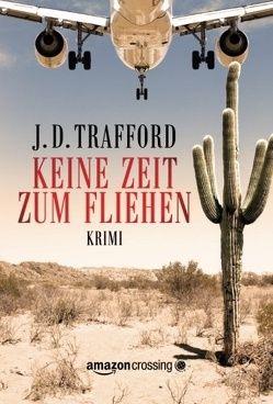 Keine Zeit zum Fliehen von Reber,  Susanne, Trafford,  J. D.