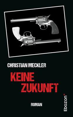 Keine Zukunft von Christian,  Meckler