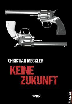 Keine Zukunft von Meckler,  Christian