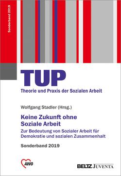 Keine Zukunft ohne Soziale Arbeit von Stadler,  Wolfgang