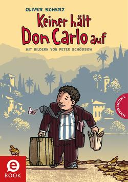 Keiner hält Don Carlo auf von Scherz,  Oliver, Schössow,  Peter