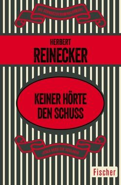 Keiner hörte den Schuß von Reinecker,  Herbert