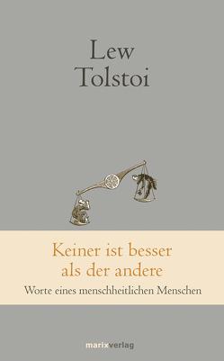 Keiner ist besser als der andere von Schloss,  Anna, Tolstoi,  Lew