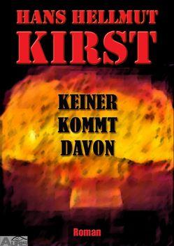 KEINER KOMMT DAVON von Kirst,  Hans Hellmut