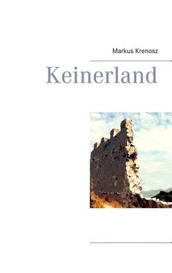 Keinerland von Krenosz,  Markus