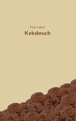 Keksbruch von Leberl,  Ferri