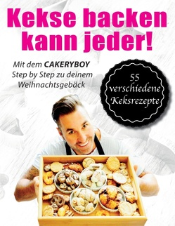 Kekse backen kann jeder – Hardcover Edition von CakeryBoy, Möller,  Kai