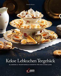 Kekse – Lebkuchen – Teegebäck von Ruckser,  Elisabeth