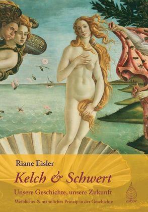 Kelch und Schwert von Eisler,  Riane