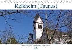 Kelkheim vom Frankfurter Taxifahrer Petrus Bodenstaff (Tischkalender 2018 DIN A5 quer) von Bodenstaff,  Petrus