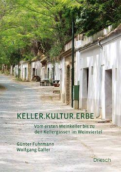 Keller.Kultur.Erbe von Fuhrmann,  Günter, Galler,  Wolfgang