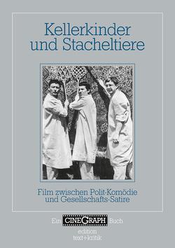 Kellerkinder und Stacheltiere von Bock,  Hans-Michael, Distelmeyer,  Jan, Schiemann,  Swenja, Schöning,  Jörg, Wottrich,  Erika