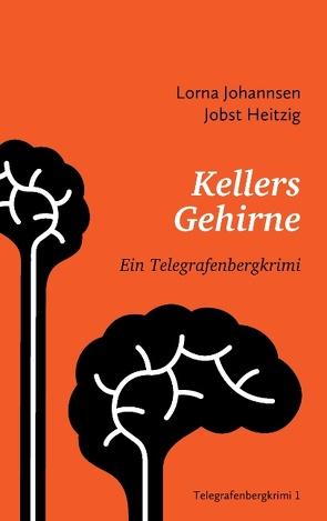 Kellers Gehirne von Heitzig,  Jobst, Johannsen,  Lorna
