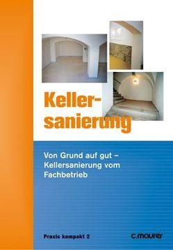 Kellersanierung von Frössel,  Frank, Gänßmantel,  Jürgen, Hösle,  Richard, Kollmann,  Helmut, Nagel,  Adolf, Rupp,  Klaus