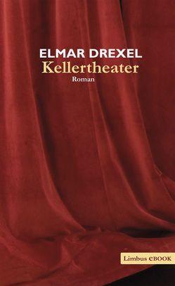 Kellertheater von Drexel,  Elmar