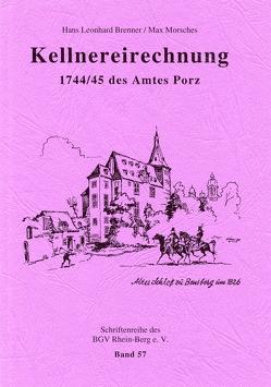 Kellnereirechnung 1744-45 des Amtes Porz von Brenner,  Hans Leonhard, Morsches,  Max
