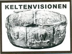 Keltenvisionen von Buchwald,  Hans U, Buchwald,  Hella, Hoffmann,  Lieselotte, Nold,  Wilfried, Olbeter,  Hildegard, Schaller,  Günther