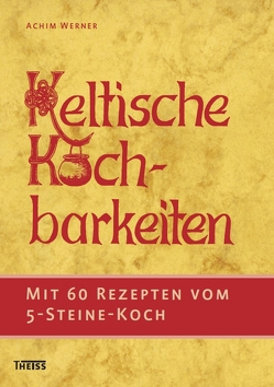 Keltische Kochbarkeiten von Werner,  Achim
