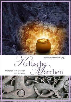 Keltische Märchen von Dickerhoff,  Heinrich