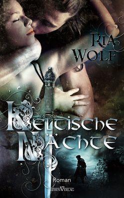 Keltische Nächte von Wolf,  Ria