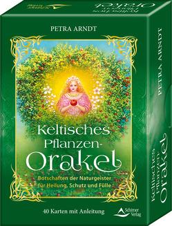 Keltisches Pflanzen-Orakel – Botschaften der Pflanzengeister für Heilung, Schutz und Fülle von Arndt,  Petra